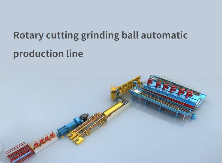 Rotary cutting grinding ball automatic production line